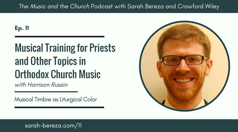 Ep. 11: Musical Training for Priests and Other Topics in Orthodox Church Music, with Harrison Russin