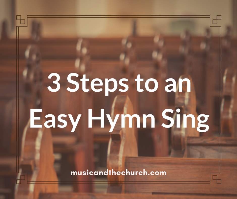 3 Steps to an Easy Hymn Sing